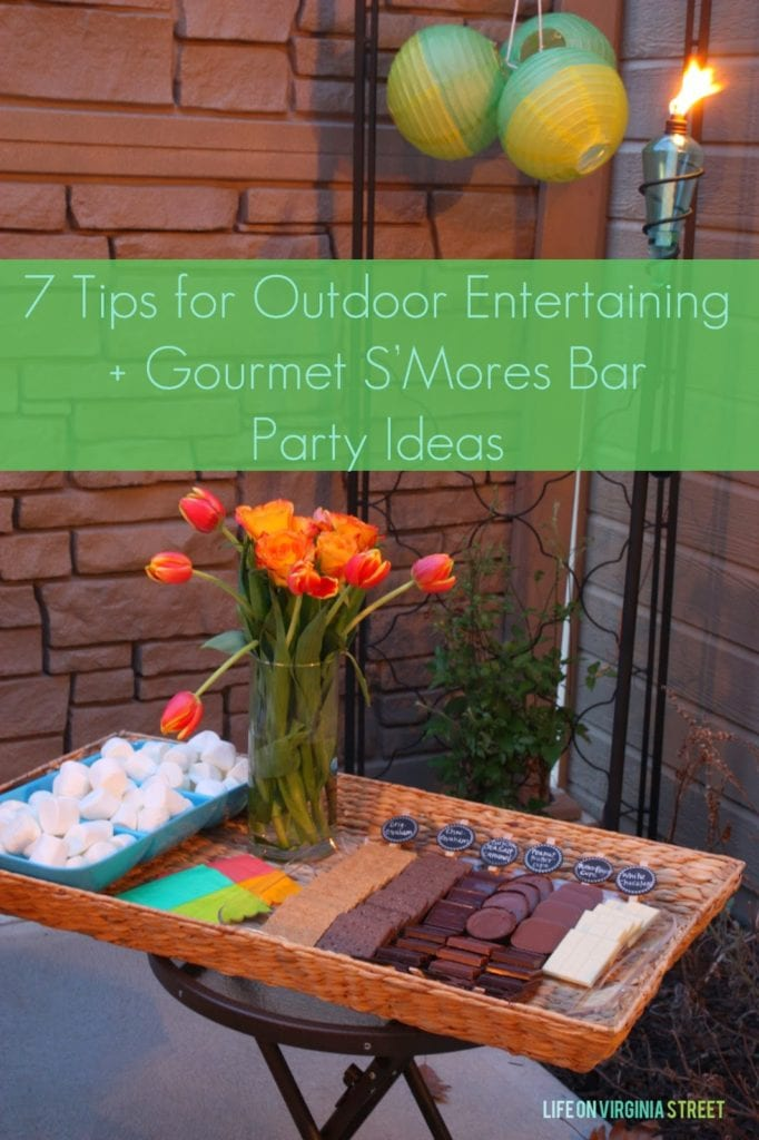 7 tips for outdoor entertaining and gourmet s'mores bar party ideas!
