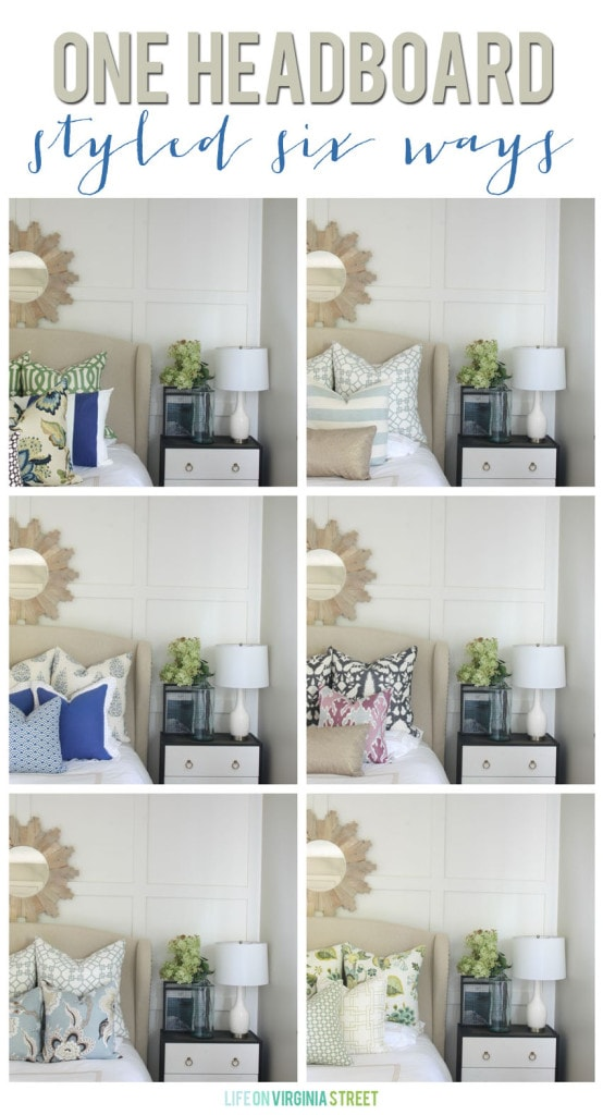It's amazing how you can style one headboard six ways by simply changing out the throw pillows.