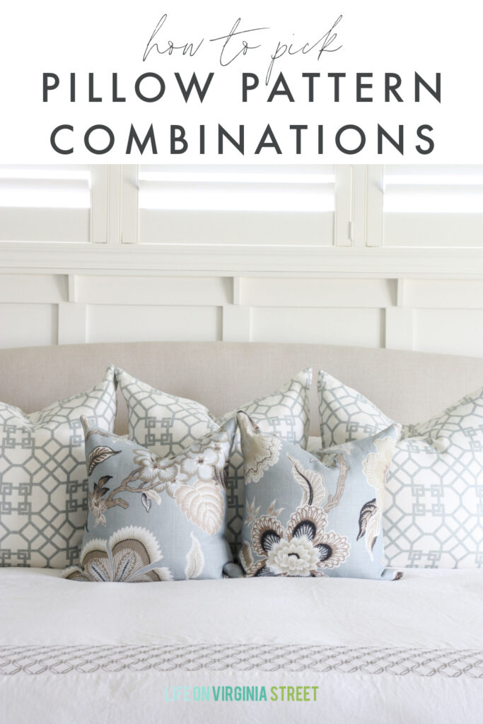 A graphic to help know how to pick the perfect pillow pattern combinations! These tips work well for mixing and matching patterns around your home!
