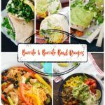 15 Burrito and Burrito Bowl Recipes