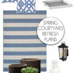 Courtyard Spring Refresh Plans