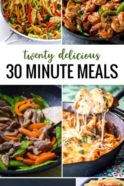 20 Delicious 30 Minute Meals