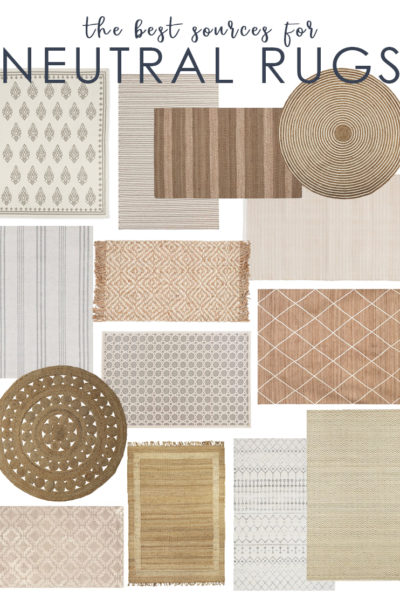 Neutral Rug Picks & My Favorite Sources for Affordable Rugs