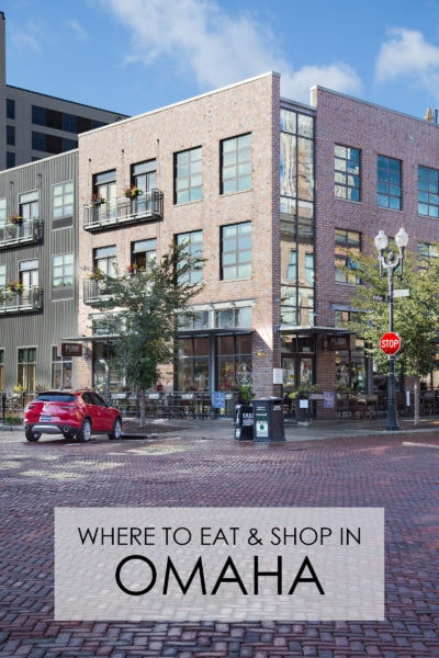 My Favorite Omaha Restaurants and Shops