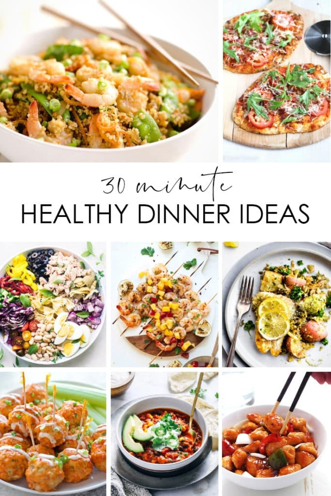 Healthy dinner ideas that are ready in 30 minutes or less! So many delicious meals with fresh ingredients and appetizing flavors!