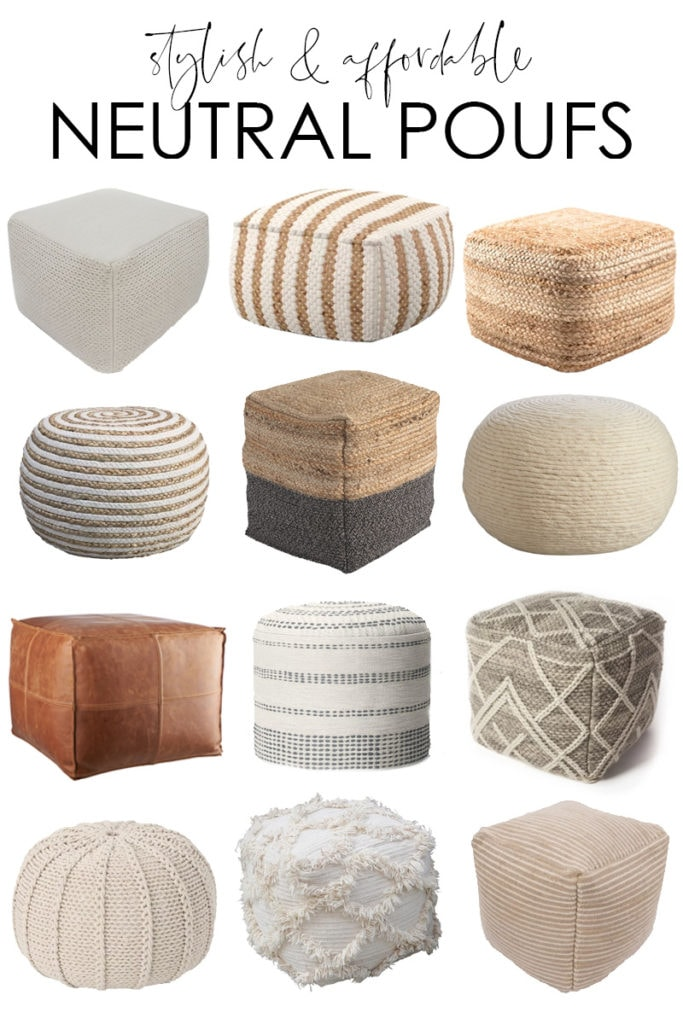 A curated collection of stylish and affordable neutral pouf ideas! These work well in living rooms, bedrooms, entryways and more! Includes leather, jute, wool and other types of poufs graphic.