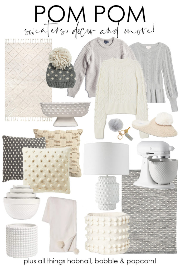 A collection of the cutest pom pom sweater, home decor, accessories and more! Also includes hobnail, bobble and popcorn styles. One of my favorite trends for fall and winter!