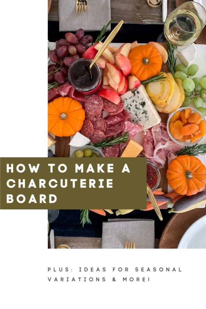 Details on how to make a charcuterie board