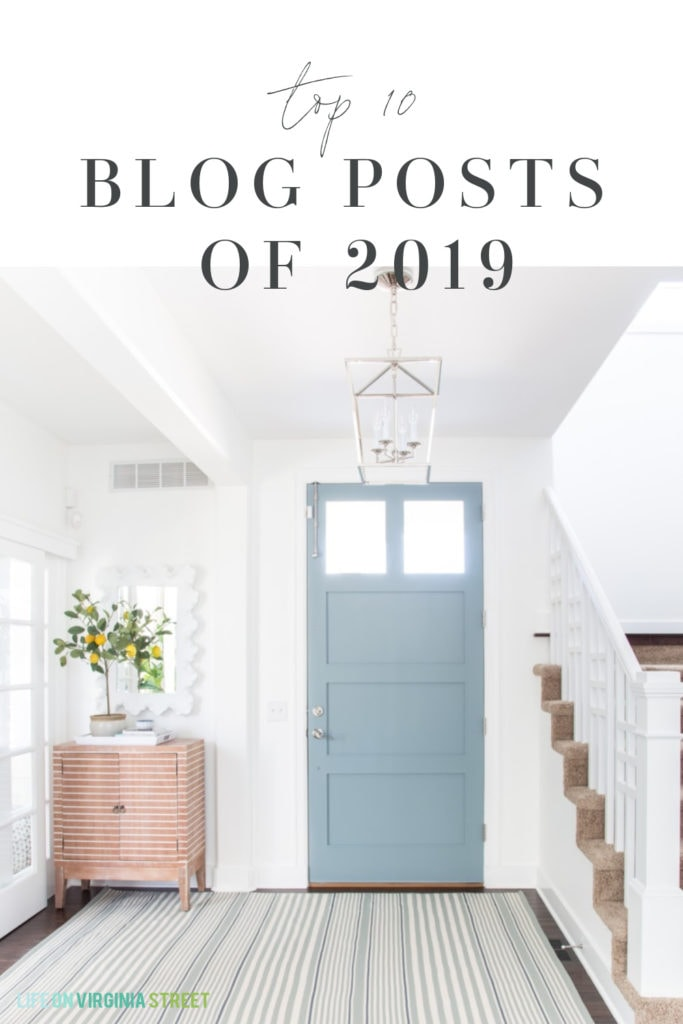 The Top 10 Blog Posts of 2019 from Life On Virginia Street. Includes a great mix of home decor, DIY, paint colors, fashion, and more!