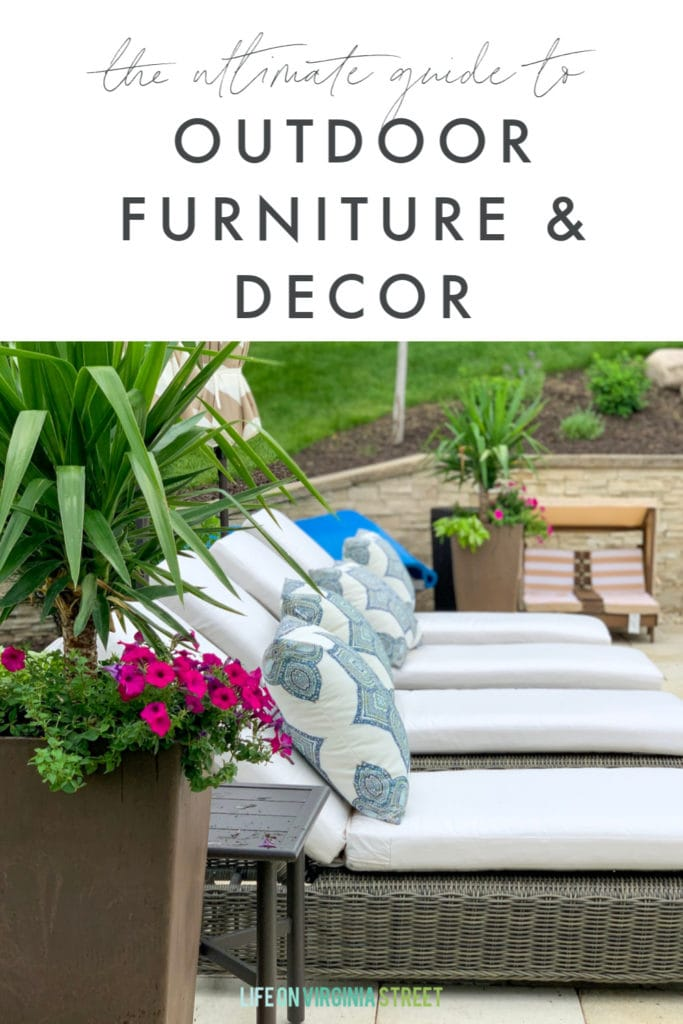 A comprehensive guide to outdoor furniture and decor. Where to buy, what to look for, and some of our top picks for patio and pool furniture!
