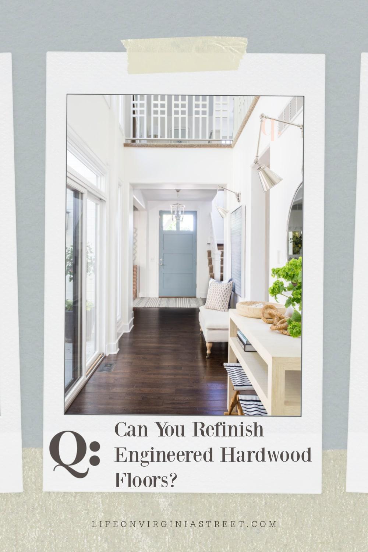 You Refinish Engineered Hardwood Floors