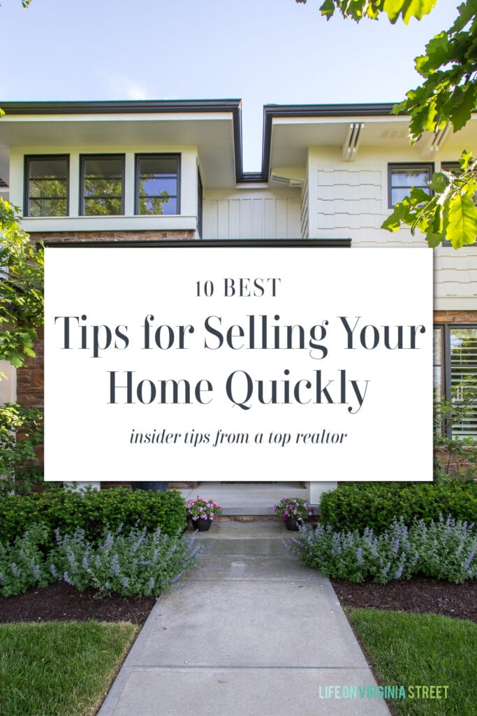 Sharing the 10 best tips for selling your home quickly and for top dollar! These insider tips from a top realtor are excellent for prepping your home to list or even to use as an annual maintenance checklist!